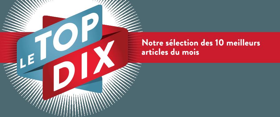 Le Top 10: Notre sélection des meilleurs articles du mois